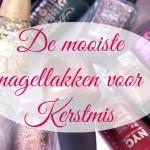 De mooiste nagellakken voor Kerstmis